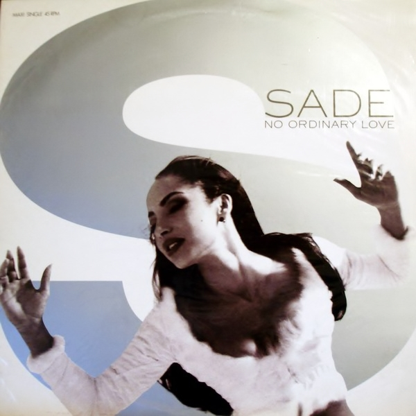 Sade...Yeah I still would.